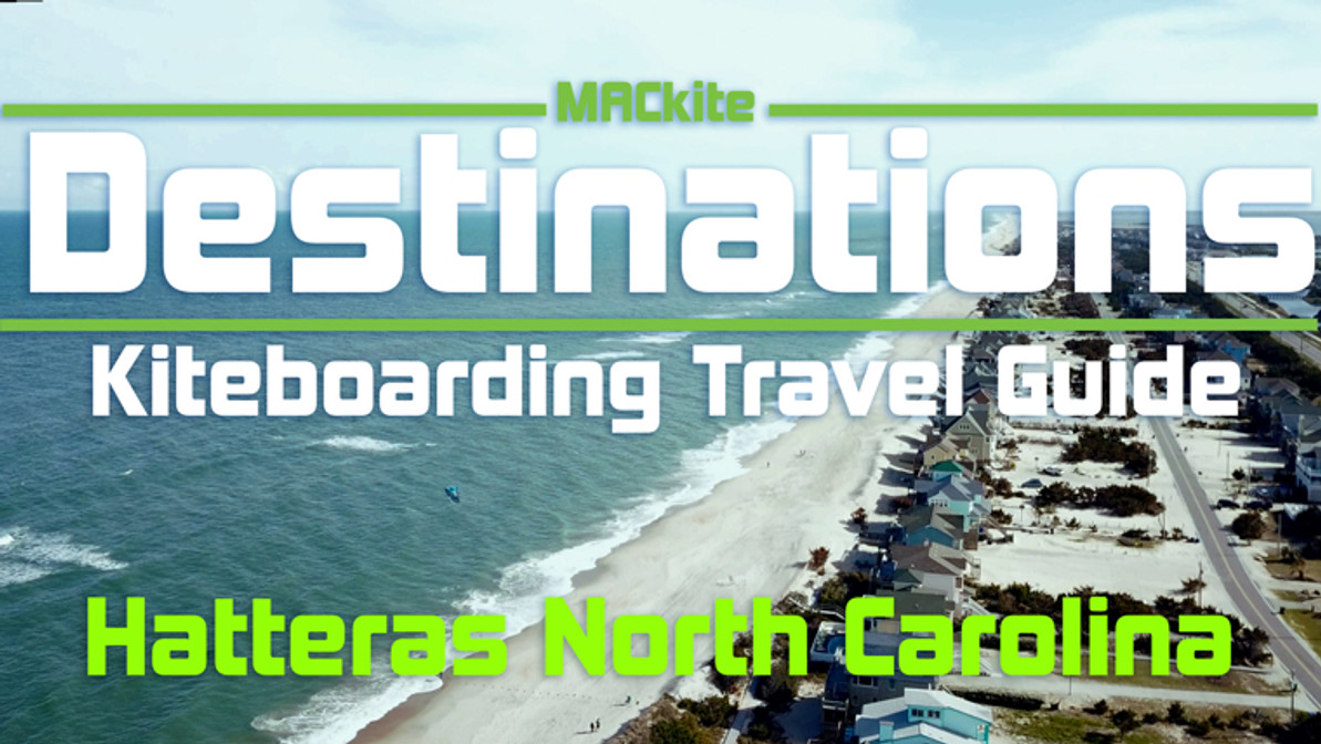 Kiteboarding Travel Guide: Hatteras, NC, USA - Destinations EP 06