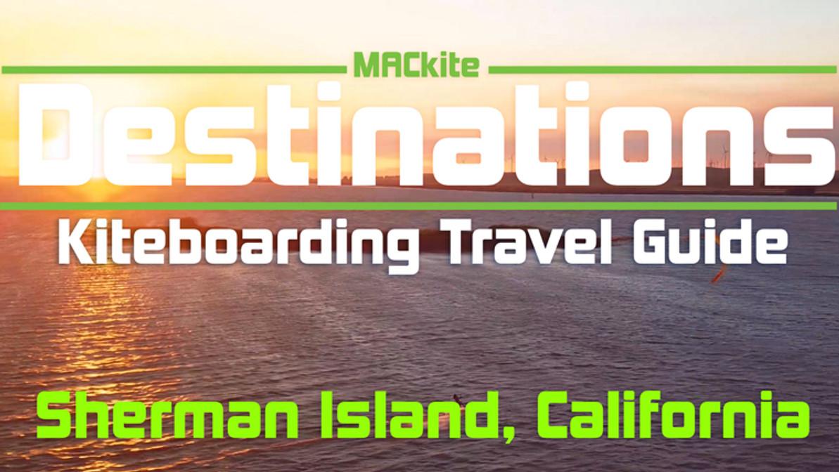 Kiteboarding Travel Guide: Sherman Island, California, USA - Destinations EP 15