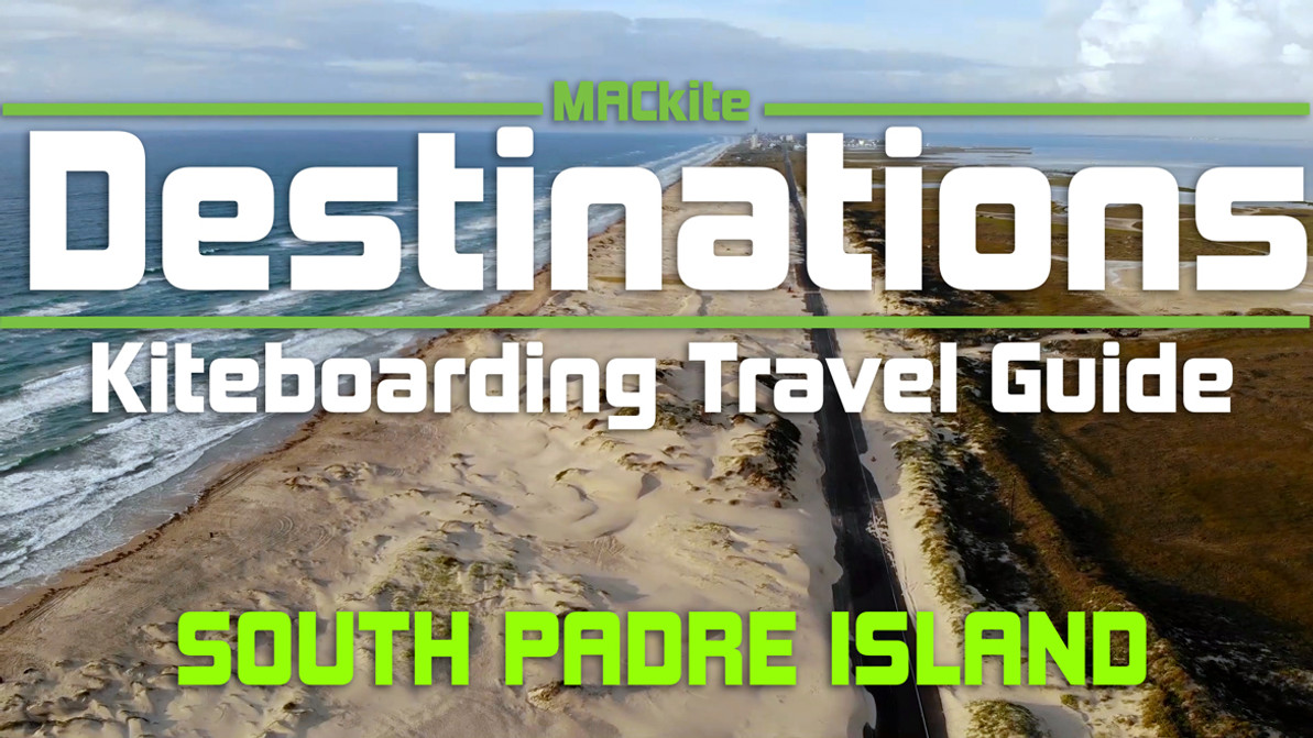 Kiteboarding Travel Guide: South Padre Island, Texas - Destinations EP 19