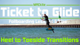 Foilboarding Transitions: Beginner, Heelside to Toeside  - Ticket to Glide Ep 02