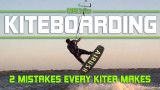 Two Mistakes Every Kiteboarder Makes