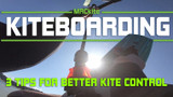 ​3 Tips for Better Kite Control