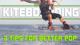 Three Tips for Better Kitesurfing Pop