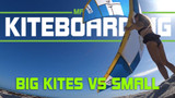 ​Big kites Vs small