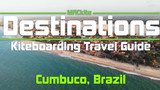 Kiteboarding Travel Guide: Cumbuco Brazil - Destinations EP 18