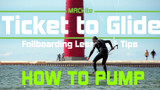 Foilboarding Basics: ​How to Pump your Foil - Ticket to Glide Ep 07