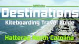 Kiteboarding Travel Guide: Hatteras, NC, USA - Destinations EP 06