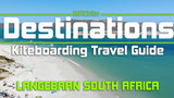Kiteboarding Travel Guide: Langebaan South Africa - Destinations EP 17