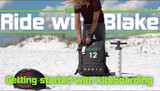 Kitesurfing: Getting Started - Ride with Blake