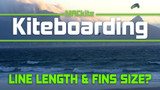 Kiteboarding Line Lengths & Fin Size for  Big Air Kiteloops and Freestyle with Ewan Jaspan