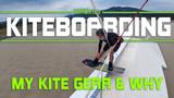 My Kitesurfing Gear & Why