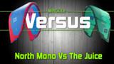 North Juice Vs The Mono: Versus Ep 11 w/Rygo