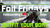 Hydrofoiling: Outfit your boat
