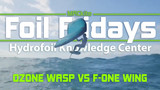 Wing Foil Fridays: Ozone Wasp vs. F-One Swing