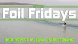 Ewan Jaspan on High Aspect vs Low Aspect Surf Foils