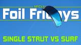 No strut & single strut kites vs surf kite