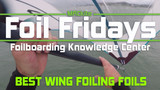 ​The Best hydrofoil wings and mast for wingfoiling Part 2