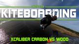 Cabrinha Xcaliber - Wood Vs Carbon kiteboards