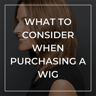 What should you consider when purchasing a wig?