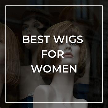 Best Human Hair Wigs for Women