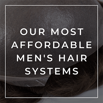 Our Most Affordable Men's Hair Systems