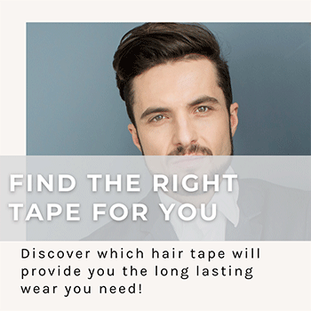 Discover Which Tape is Perfect for Your Hair System!