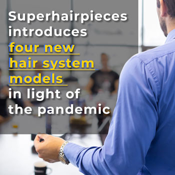 Superhairpieces Introduces 4 New Hair System Models in Light of the Pandemic