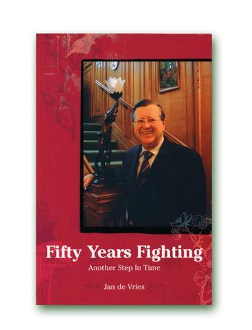 Jan de Vries Fifty Years Fighting Hardback Book
