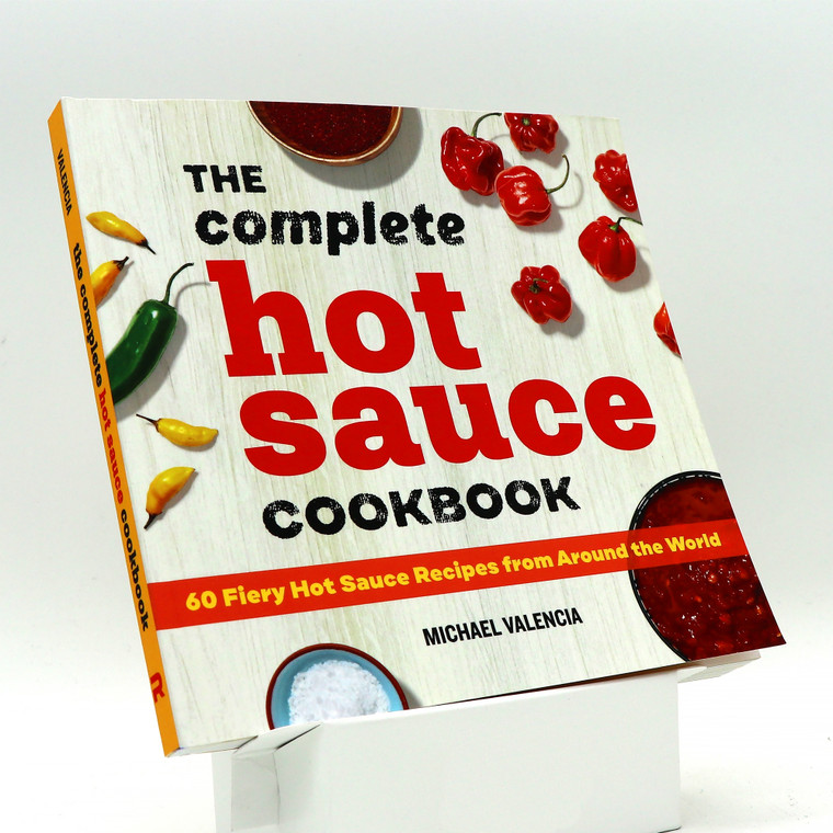Mikey V's The Complete Hot Sauce Cookbook