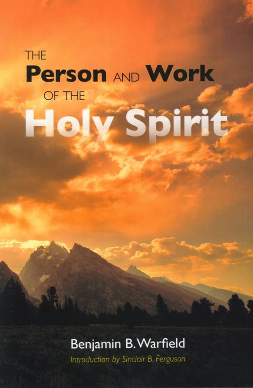 The Person and Work of the Holy Spirit (Warfield)