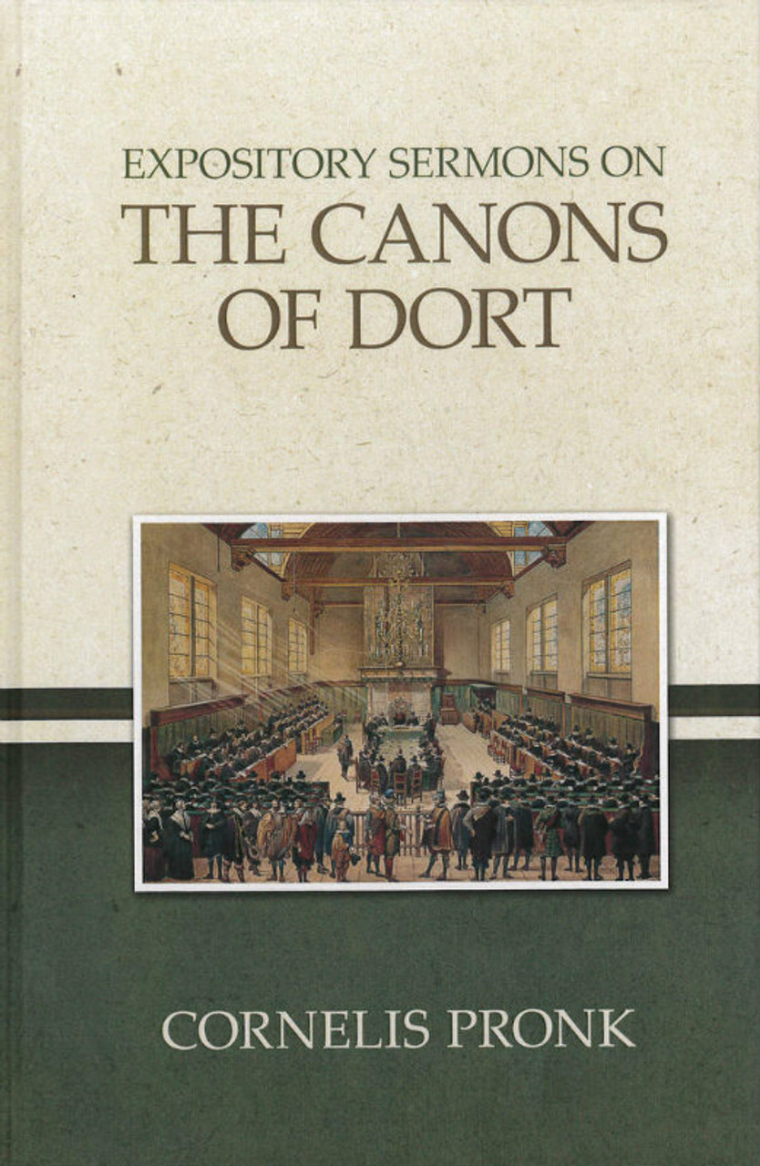 Expository Sermons on the Canons of Dort (Pronk)
