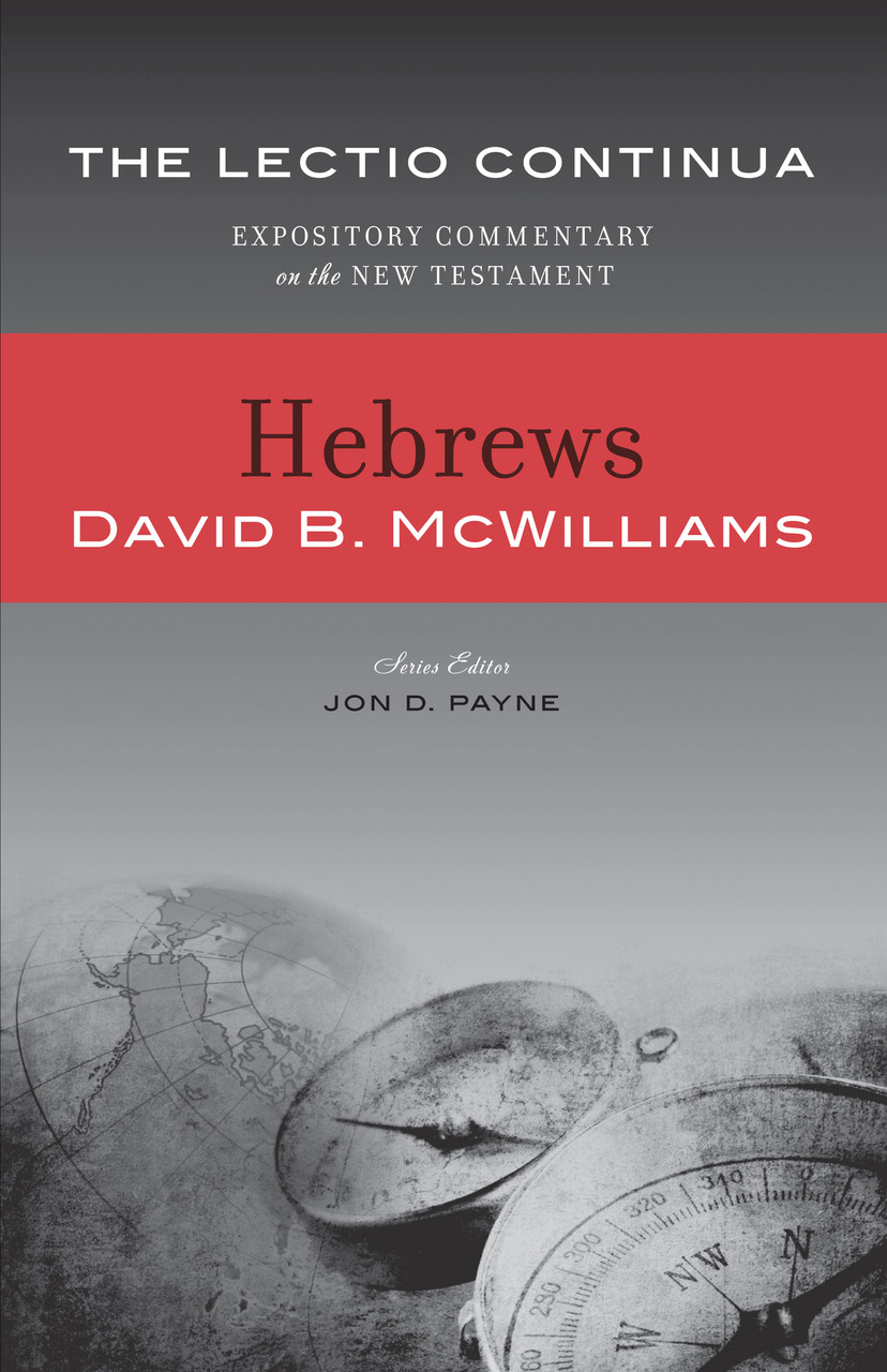Hebrews - Lectio Continua Commentary Series (McWilliams)