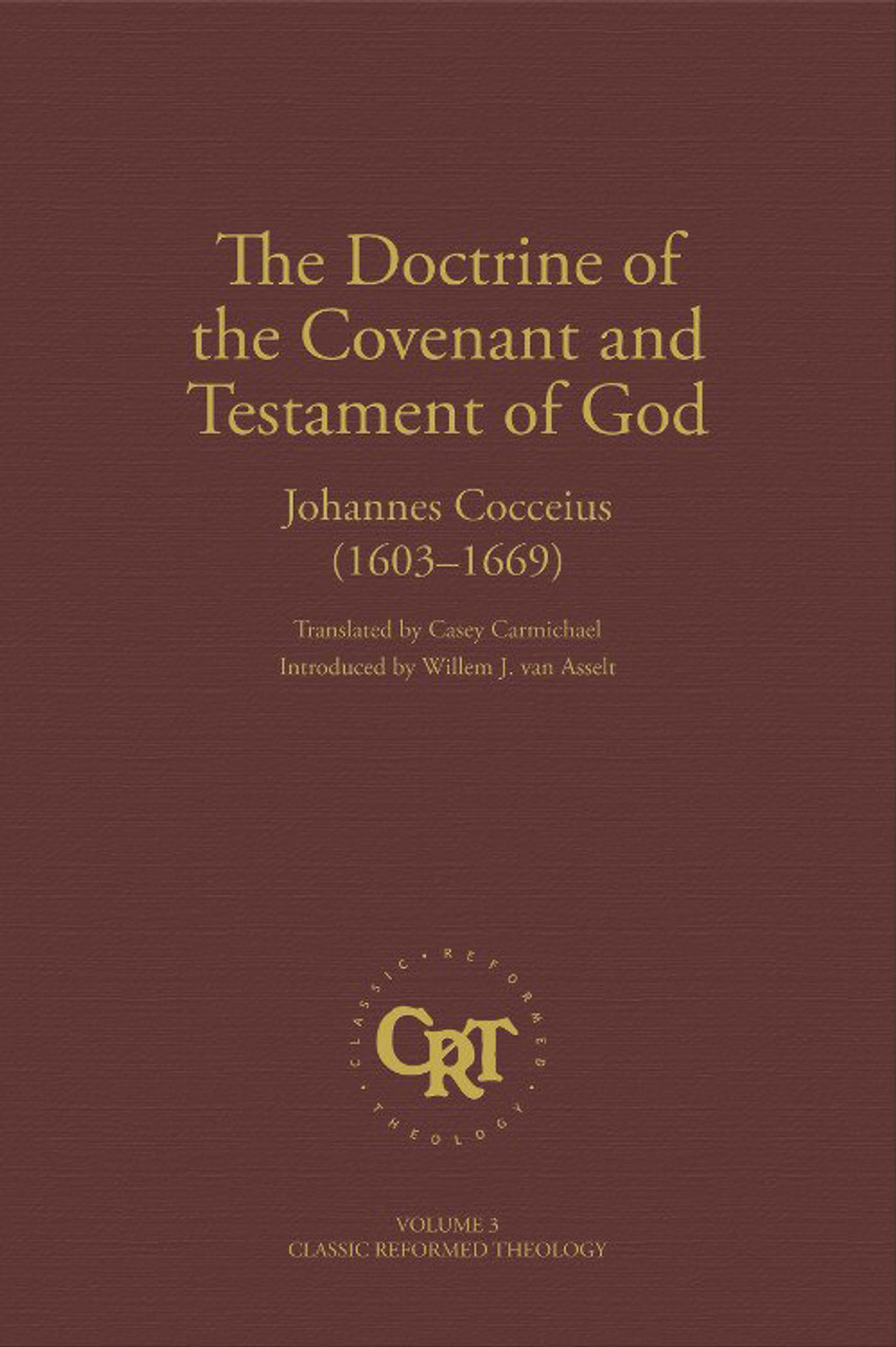 The Doctrine of the Covenant and Testament of God (Cocceius)
