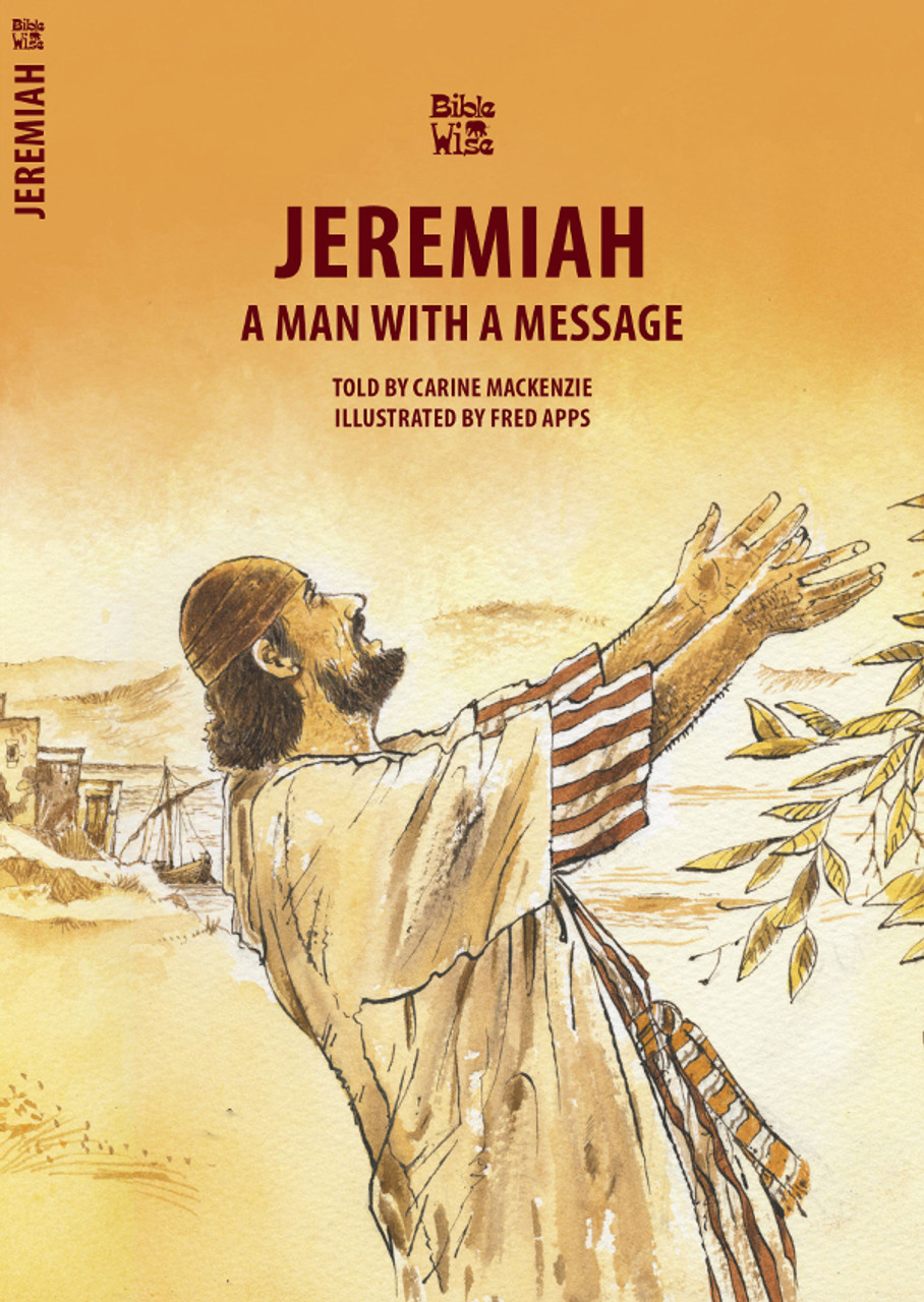 Jeremiah: A Man with a Message - Bible Wise Series (Mackenzie)