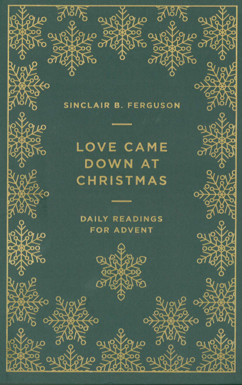 Love Came Down At Christmas.Love Came Down At Christmas Daily Readings For Advent Ferguson