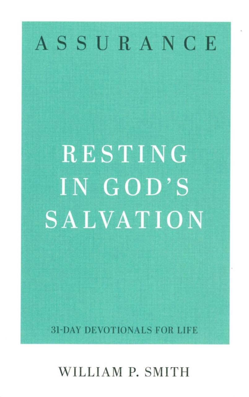 Assurance: Resting in God's Salvation (Smith)