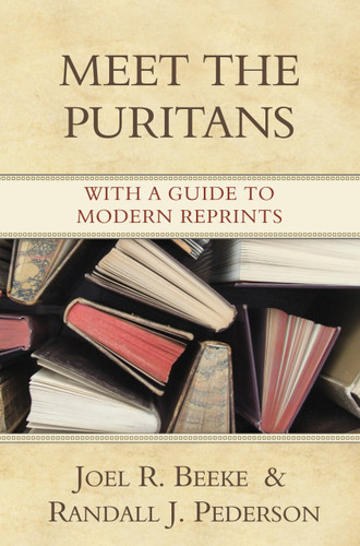 Meet the Puritans (Beeke & Pederson)