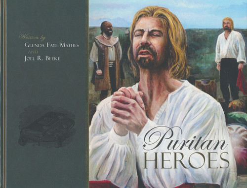 Puritan Heroes (Mathes & Beeke)