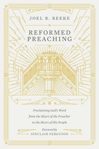 Reformed Preaching (Beeke)