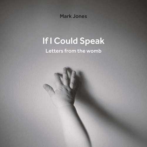 If I Could Speak: Letters from the Womb (Jones)