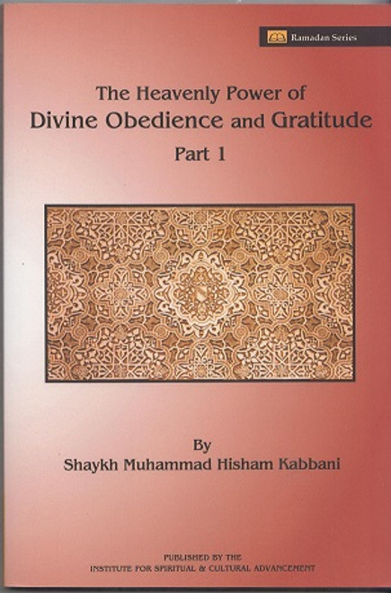 The Heavenly Power of Divine Obedience and Gratitude Part 1