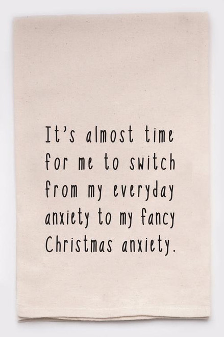 Funny Dish Towel - Christmas Anxiety