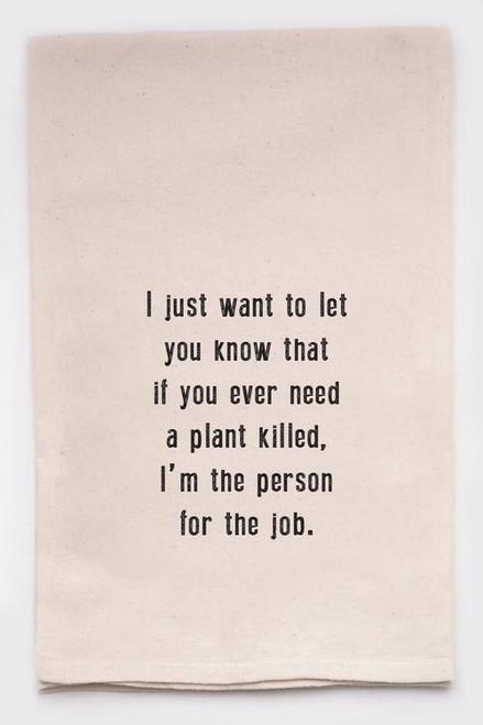 Funny Dish Towel - Plant Killer