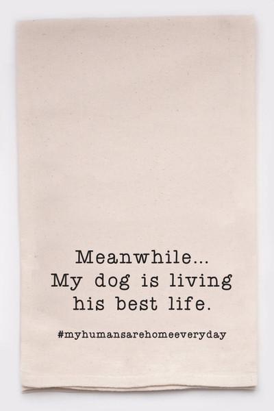 Funny Dishtowel - Dog's Life
