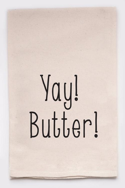Funny Dish Towel - Yay Butter