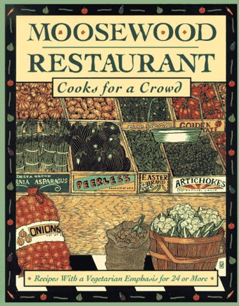 Moosewood Restaurant - Cooks for a Crowd