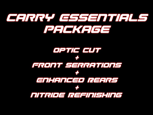 Carry Essentials Package - Optic Cut + Front Serrations + Enhanced Rear Serrations + Nitride Refinishing