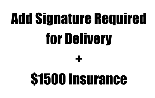 Add Signature Required for Delivery + $1500 Insurance