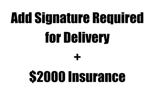 Add Signature Required for Delivery + $2000 Insurance