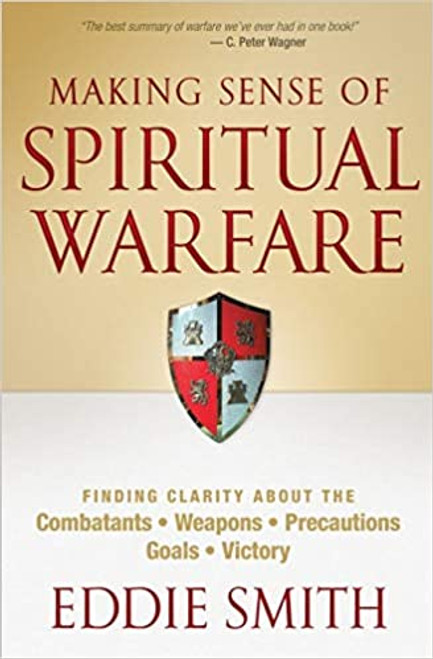 Making Sense of Spiritual Warfare by Eddie Smith